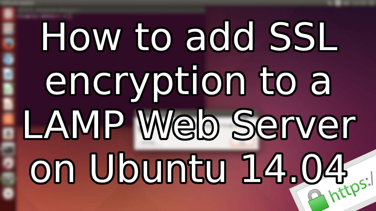Adding A Ssl To An Ubuntu 1404 Lamp Web Server
